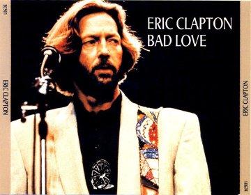 Eric Clapton Bad Love